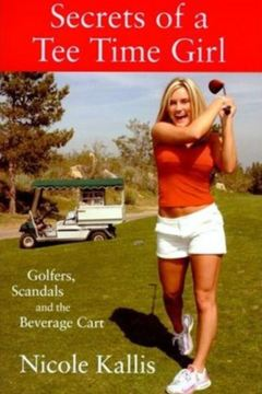 """Secrets of a Tee Time Girl"" recalls humorous, shocking and sometimes raunchy tales from the golf course."